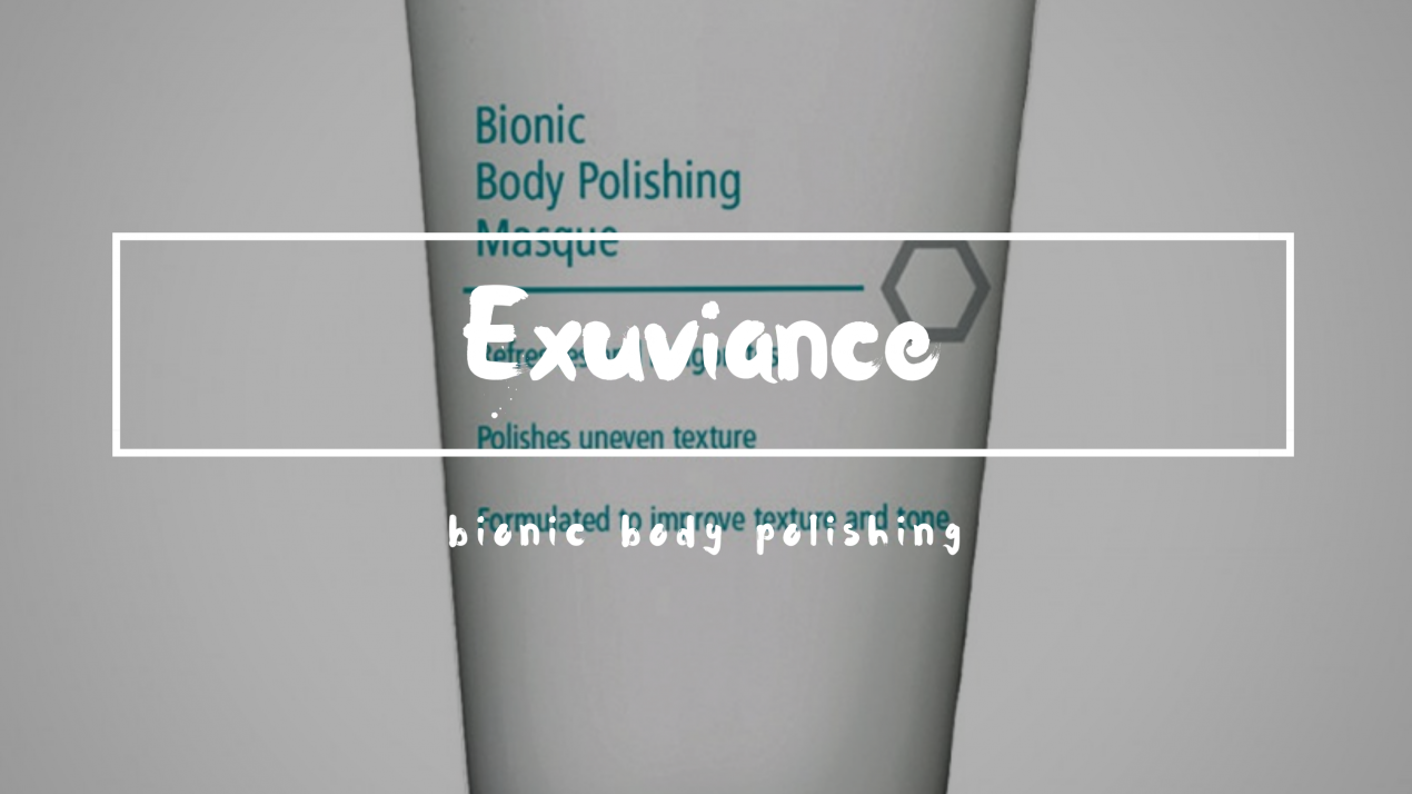 Beauty: Body polishing masque, Exuviance