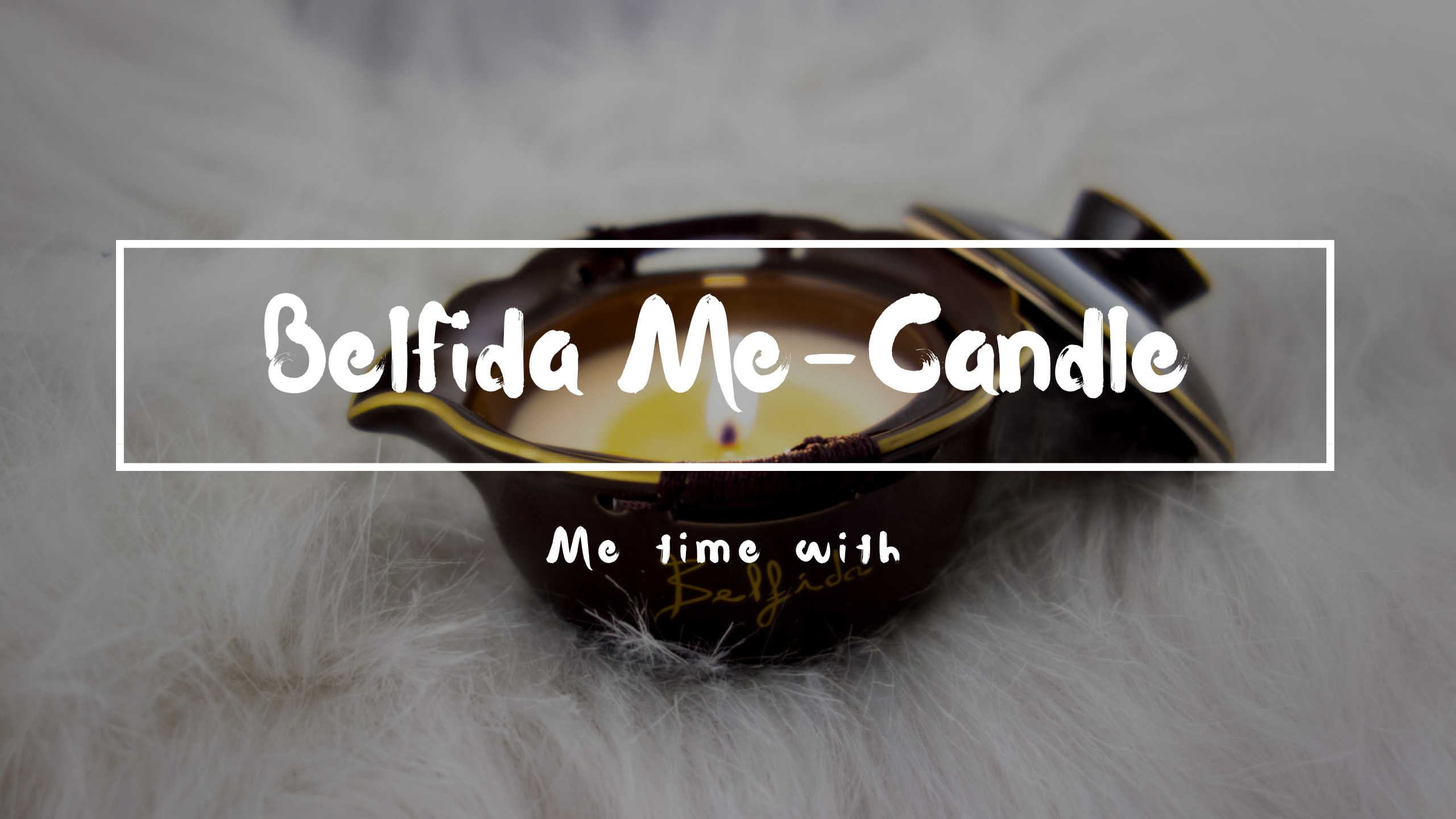 Beauty: Me time met Belfida Me-candle