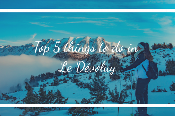 Top 5 things to do in Le Dévoliy