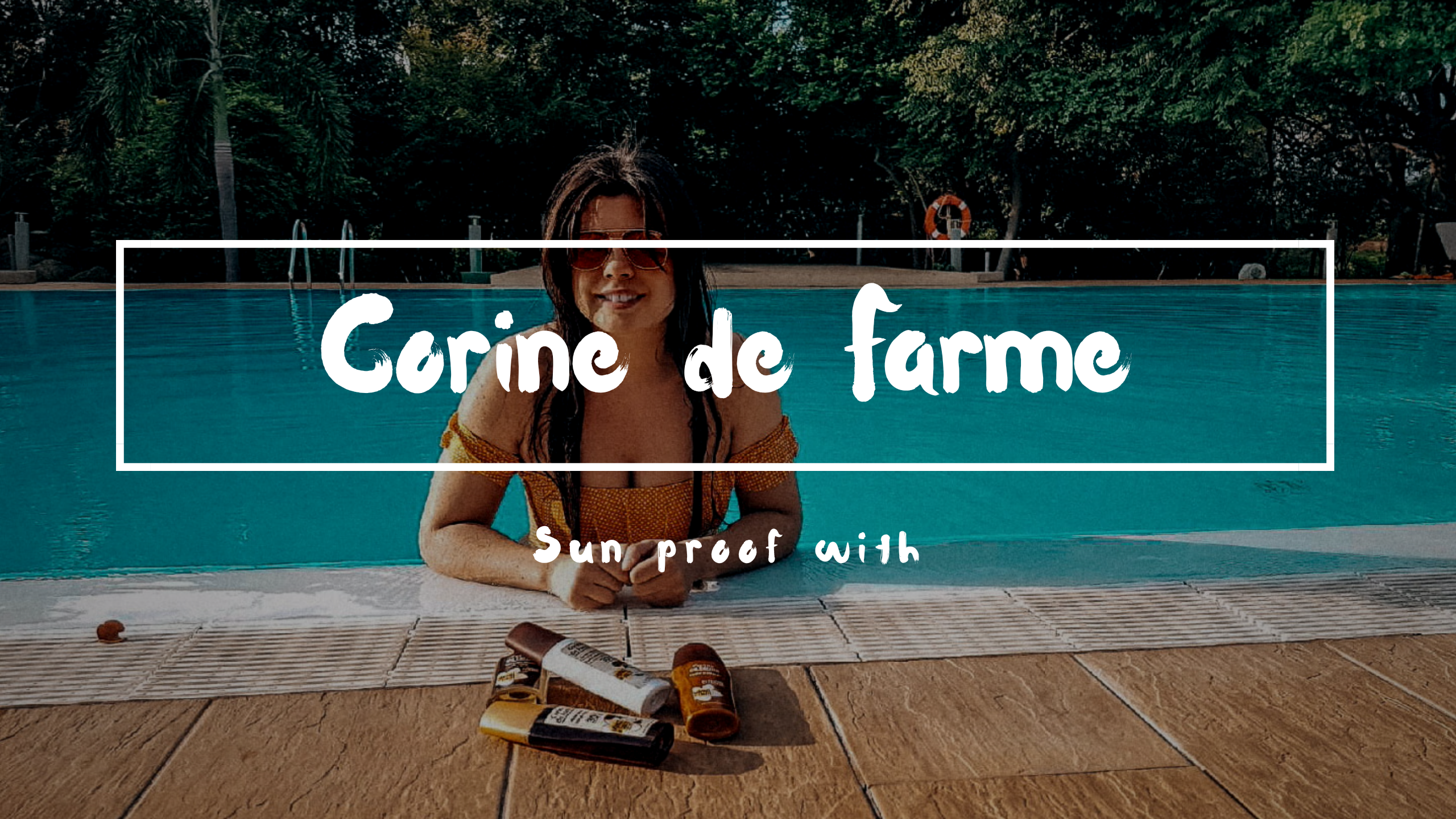 Sun proof with Corine de Farme