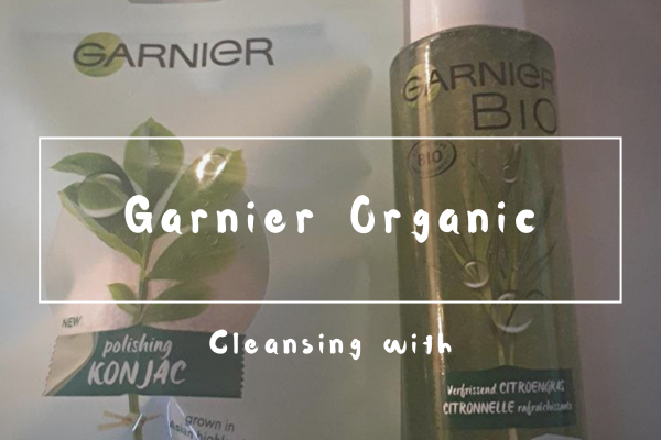 Blog cleansing with Garnier organic